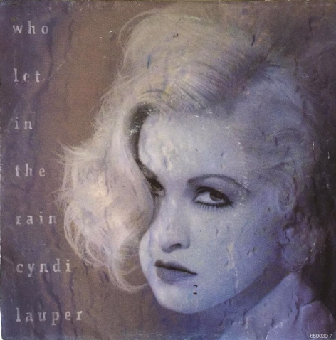 Cyndi Lauper ‎- Who Let In The Rain (7